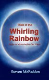 Tales of the Whirling Rainbow (Soul*Sparks, #2) (eBook, ePUB)