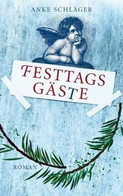 Festtagsgäste (eBook, ePUB) - Schläger, Anke