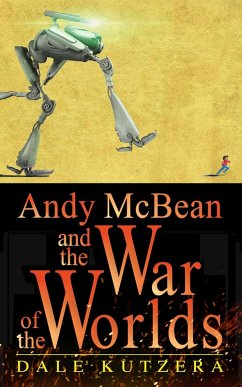 Andy McBean and the War of the Worlds (The Amazing Adventures of Andy McBean)
