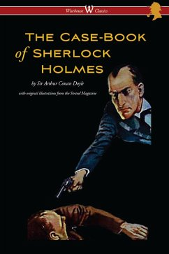 The Case-Book of Sherlock Holmes (Wisehouse Classics Edition - With Original Illustrations) (eBook, ePUB) - Doyle, Arthur Conan