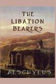 The Libation Bearers (eBook, ePUB)