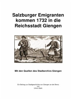 Salzburger Emigranten kommen 1732 in die Reichsstadt Giengen