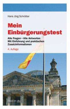 Mein Einbürgerungstest - Schrötter, Hans J.