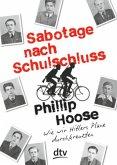 Sabotage nach Schulschluss. Wie wir Hitlers Pläne durchkreuzten