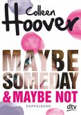 Maybe Someday / Maybe Not