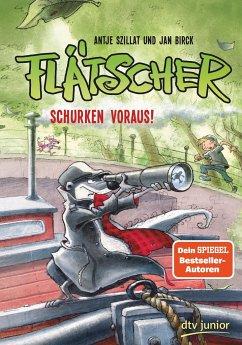 Schurken voraus! / Flätscher Bd.4 - Szillat, Antje