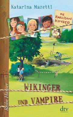 Wikinger und Vampire / Die Karlsson-Kinder Bd.3 - Mazetti, Katarina