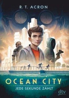 Jede Sekunde zählt / Ocean City Bd.1 - Acron, R. T.