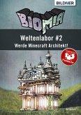 BIOMIA – Weltenlabor #2: Werde Minecraft Architekt! (eBook, PDF)