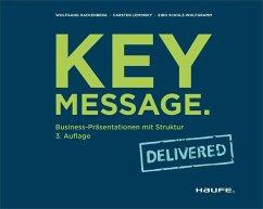 Key Message. Delivered (eBook, PDF) - Hackenberg, Wolfgang; Leminsky, Carsten; Schulz-Wolfgramm, Eibo