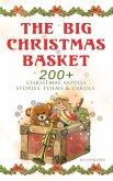 The Big Christmas Basket: 200+ Christmas Novels, Stories, Poems & Carols (Illustrated) (eBook, ePUB)