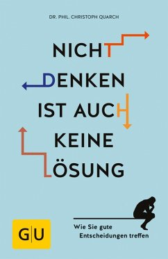 Nicht denken ist auch keine Lösung (eBook, ePUB) - Quarch, Christoph