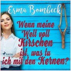 9788711837207 - Bombeck, Erma: Wenn meine Welt voll Kirschen ist, was tu ich mit den Kernen? (Ungekürzt) (MP3-Download) - Bog