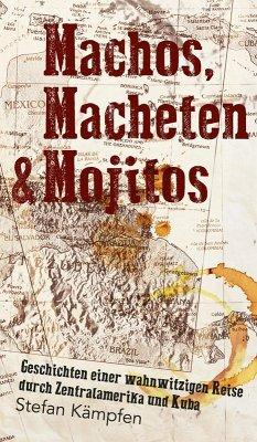 Machos, Macheten & Mojitos (eBook, ePUB) - Kämpfen, Stefan