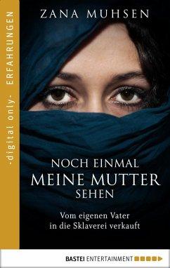 Noch einmal meine Mutter sehen (eBook, ePUB) - Muhsen, Zana