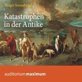 Katastrophen in der Antike (Ungekürzt) (MP3-Download)