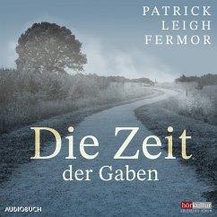 Die Zeit der Gaben (MP3-Download) - Fermor, Patrick Leigh