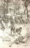 Der Weg der Sklaven - Perro Viejo - ROMAN (eBook, ePUB)