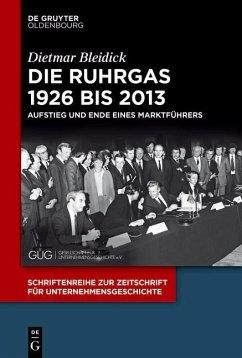 Die Ruhrgas 1926 bis 2013 (eBook, PDF) - Bleidick, Dietmar