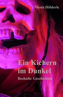 Ein Kichern im Dunkel (eBook, ePUB) - Hölderle, Nicola
