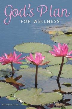 God´s Plan for Wellness (eBook, ePUB)
