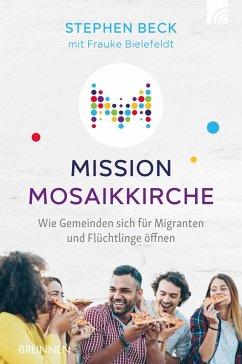 Mission Mosaikkirche (eBook, ePUB) - Beck, Stephen; Bielefeldt, Frauke