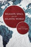 Religion, Space, and the Atlantic World (eBook, ePUB)