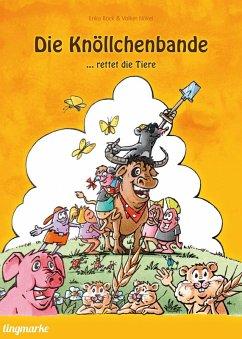 Die Knöllchenbande ... rettet die Tiere (eBook, ePUB) - Bock, Erika