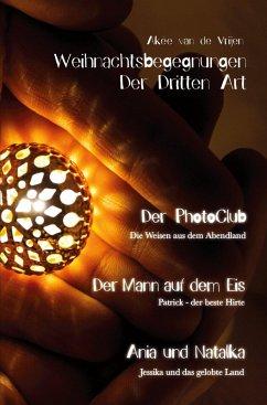Weihnachtsbegegnungen Der Dritten Art (eBook, ePUB) - van de Vrijen, Akée
