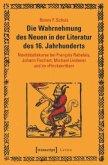 Die Wahrnehmung des Neuen in der Literatur des 16. Jahrhunderts