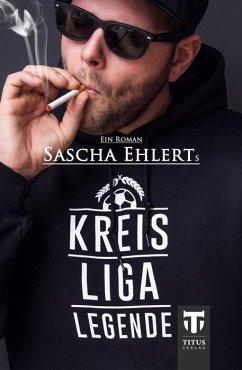 Kreisligalegende - Ehlert, Sascha