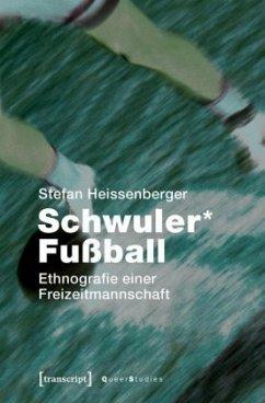 Schwuler* Fußball - Heissenberger, Stefan