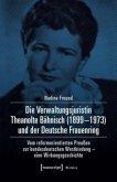 Die Verwaltungsjuristin Theanolte Bähnisch (1899-1973) und der Deutsche Frauenring