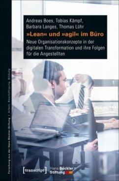 »Lean« und »agil« im Büro - Boes, Andreas; Kämpf, Tobias; Langes, Barbara; Lühr, Thomas