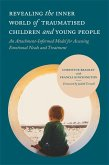 Revealing the Inner World of Traumatised Children and Young People (eBook, ePUB)