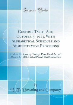 Customs Tariff Act, October 3, 1913, With Alphabetical Schedule and Administrative Provisions