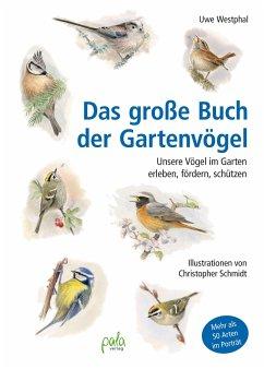 Das große Buch der Gartenvögel - Westphal, Uwe