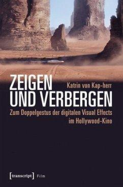 Zeigen und Verbergen - Kap-herr, Katrin von