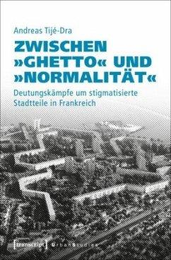 Zwischen »Ghetto« und »Normalität« - Tijé-Dra, Andreas