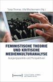 Feministische Theorie und Kritische Medienkulturanalyse