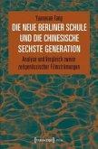 Die Neue Berliner Schule und die chinesische Sechste Generation
