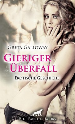 Gieriger Überfall Erotische 11 Minuten - Love, Passion & Sex (eBook, ePUB)