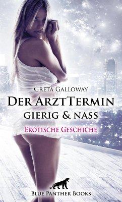 Der ArztTermin gierig & nass Erotische 8 Minuten - Love, Passion & Sex (eBook, ePUB)