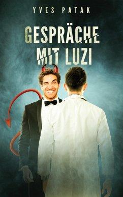 GESPRÄCHE MIT LUZI (eBook, ePUB) - Patak, Yves