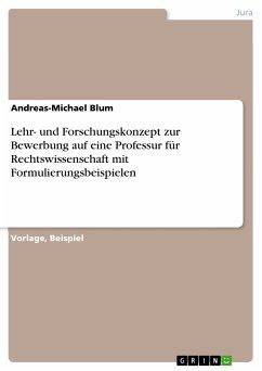 Lehr- und Forschungskonzept zur Bewerbung auf eine Professur für Rechtswissenschaft mit Formulierungsbeispielen (eBook, PDF) - Blum, Andreas-Michael