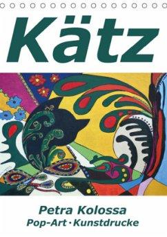 Kätz, Petra Kolossa, Pop-Art-Kunstdrucke (Tischkalender 2018 DIN A5 hoch)