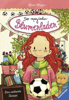 Das verhexte Turnier / Der magische Blumenladen Bd.7 (eBook, ePUB) - Mayer, Gina