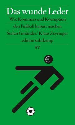 Das wunde Leder (eBook, ePUB) - Gmünder, Stefan; Zeyringer, Klaus