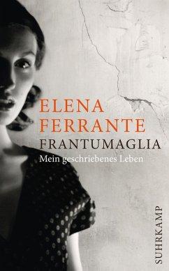 Frantumaglia (eBook, ePUB) - Ferrante, Elena