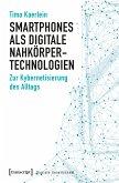 Smartphones als digitale Nahkörpertechnologien (eBook, PDF)